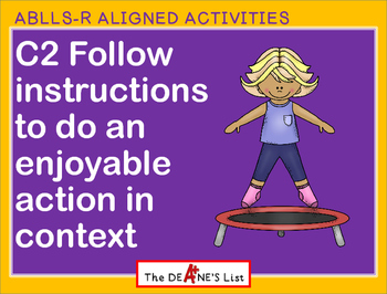 ABLLS-R ALIGNED ACTIVITIES C2 Follows instructions to do an enjoyable action