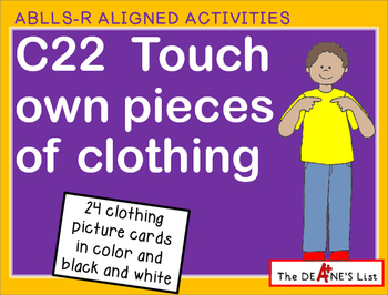 ABLLS-R ALIGNED ACTIVITIES C22	Touch own pieces of clothing