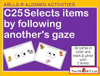 ABLLS-R ALIGNED ACTIVITIES C25 Selects items by following another's gaze
