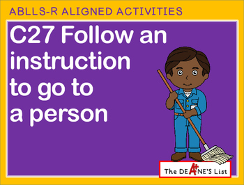 ABLLS-R ALIGNED ACTIVITIES C27 Follow an instruction to go to a person