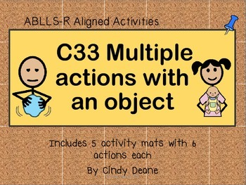 ABLLS-R ALIGNED ACTIVITIES C33 Multiple actions with an object