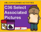 ABLLS-R ALIGNED ACTIVITIES C36 Select associated pictures