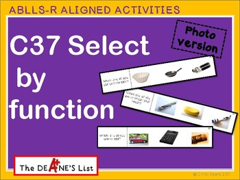 ABLLS-R ALIGNED ACTIVITIES  C37 Select by Function- Photo Version