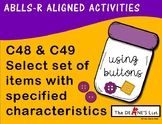 ABLLS-R ALIGNED ACTIVITIES C48/C49 Select a set with specified characteristics