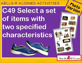 ABLLS-R ALIGNED ACTIVITIES C49 Selects set with 2 characteristics- Photo Version