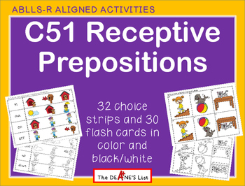 ABLLS-R ALIGNED ACTIVITIES C51  Prepositions Choice Strips & Flash Cards