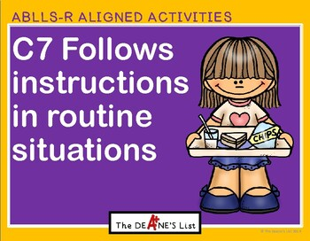 ABLLS-R ALIGNED ACTIVITIES C7 Follows instructions in routine situations