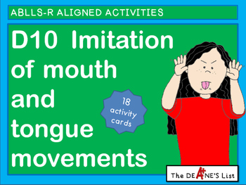 ABLLS-R ALIGNED ACTIVITIES D10  Imitation of mouth and