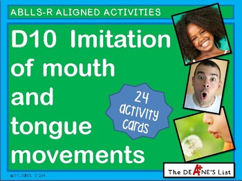 ABLLS-R ALIGNED ACTIVITIES D10 Imitation of mouth movements- Photo Version