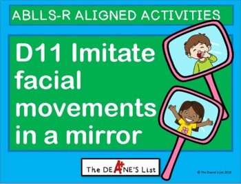ABLLS-R ALIGNED ACTIVITIES D11 Imitate facial movements in a mirror