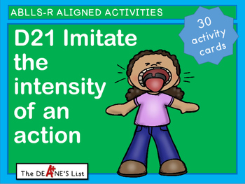 ABLLS-R ALIGNED ACTIVITIES D21  Imitate the intensity of a