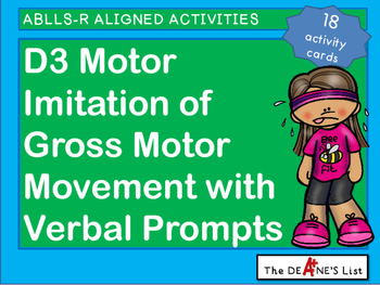 ABLLS-R ALIGNED ACTIVITIES D3 Gross Motor Imitation with Verbal Prompts