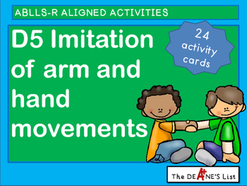 ABLLS-R ALIGNED ACTIVITIES D5  Imitation of Arm and Hand M