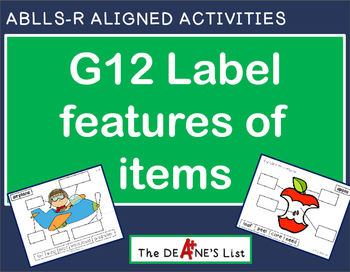 ABLLS-R ALIGNED ACTIVITIES G12 Labels features of items