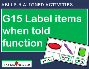 ABLLS-R ALIGNED ACTIVITIES G15 Label when told function