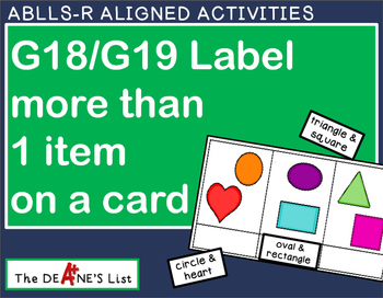 ABLLS-R ALIGNED ACTIVITIES G18/G19 Label more than one ite