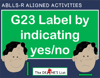 ABLLS-R ALIGNED ACTIVITIES G23 Label by indicating yes/no