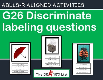 ABLLS-R ALIGNED ACTIVITIES G26 Discriminate labeling questions Photo Version