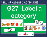 ABLLS-R ALIGNED ACTIVITIES G27 Label a category