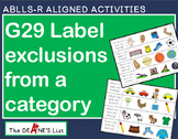 ABLLS-R ALIGNED ACTIVITIES G29 Label exclusions from a category