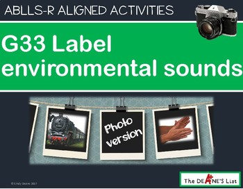 ABLLS-R ALIGNED ACTIVITIES G33 Label environmental sounds Photo Version
