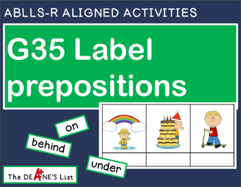 ABLLS-R ALIGNED ACTIVITIES G35 Label prepositions