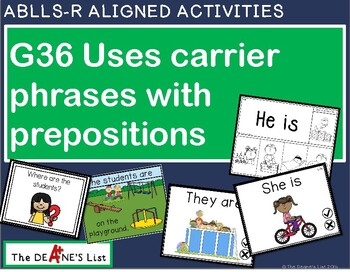 ABLLS-R ALIGNED ACTIVITIES G36 Uses carrier phrases with p