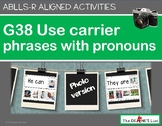 ABLLS-R ALIGNED ACTIVITIES G38 Use carrier phrases with pronouns Photo Version