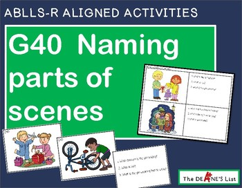 ABLLS-R ALIGNED ACTIVITIES G40 Naming parts of scenes