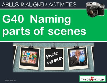 ABLLS-R ALIGNED ACTIVITIES G40 Naming parts of scenes  Photo Version