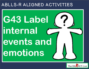 ABLLS-R ALIGNED ACTIVITIES G43 Label internal events and emotions
