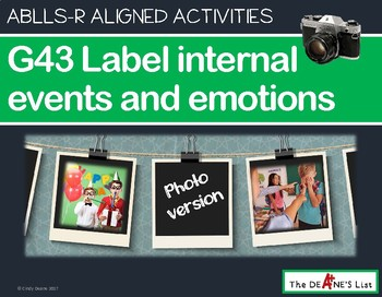 ABLLS-R ALIGNED ACTIVITIES G43 Label internal events and emotions Photo Version