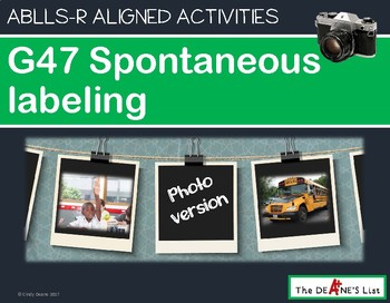 ABLLS-R ALIGNED ACTIVITIES G47 Spontaneous labeling Photo Version