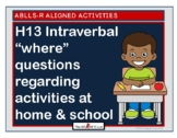 """ABLLS-R ALIGNED H13 """"Where"""" questions about home & school activities"""