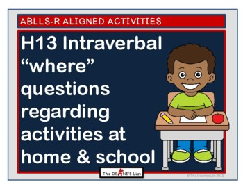 """ABLLS-R ALIGNED ACTIVITIES H13 """"Where"""" questions about ho"""