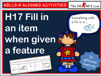 ABLLS-R  ALIGNED ACTIVITIES H17  Fill in an item given its feature