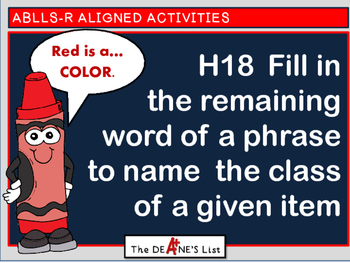 ABLLS-R ALIGNED H18 Fill in a phrase to name the class of an item