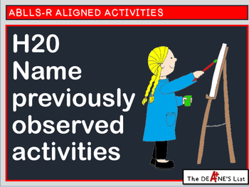 ABLLS-R ALIGNED ACTIVITIES H20 Name previously observed activities