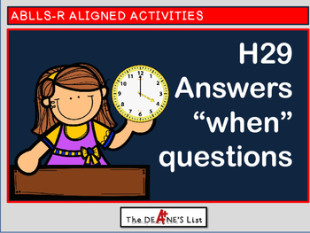 """ABLLS-R  ALIGNED ACTIVITIES H29 Answer """"when"""" questions"""