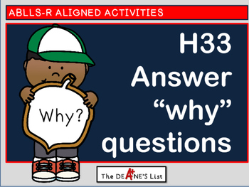 ABLLS-R ALIGNED ACTIVITIES H33 Answer why questions