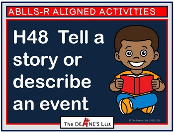 ABLLS-R ALIGNED ACTIVITIES H48 Tell a story or describe an event