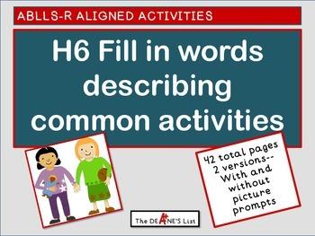 ABLLS-R ALIGNED H6 Fill in words describing common activities