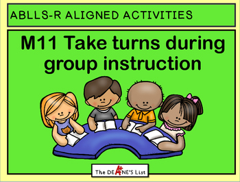 ABLLS-R ALIGNED ACTIVITIES M11 Take turns during group ins