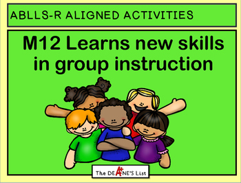 ABLLS-R ALIGNED ACTIVITIES M12 Learns new skills in group