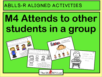 ABLLS-R ALIGNED ACTIVITIES M4 Attends to other students in a group
