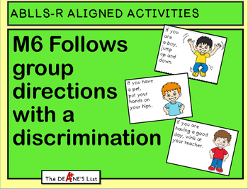 ABLLS-R ALIGNED ACTIVITIES M6 Follows group directions with a discrimination