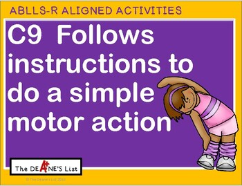 ABLLS-R ALIGNED ACTIVITIES C9 Follows instructions to do a simple motor activity