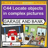 ABLLS-R ALIGNED DIGITAL PRODUCTS C44 Locate objects in a garage & bank