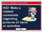 ABLLS-R ALIGNED H22 Make related comments regarding pictures of items/activities