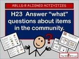 "ABLLS-R ALIGNED H23 Answer ""what"" questions about the community w/SymbolStix"